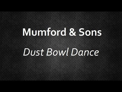 Mumford & Sons - Dust Bowl Dance [Lyrics] | Lyrics4U