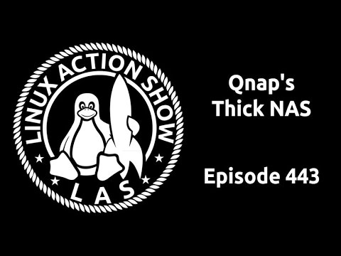 Qnap's Thick NAS | Linux Action Show 443
