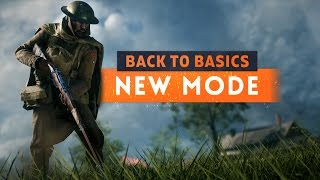 ► The New Best Game Mode In Battlefield 1! Back To Basics