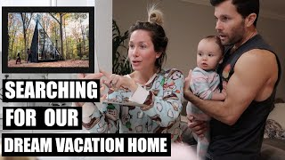 SEARCHING FOR OUR DREAM VACATION TINY HOME