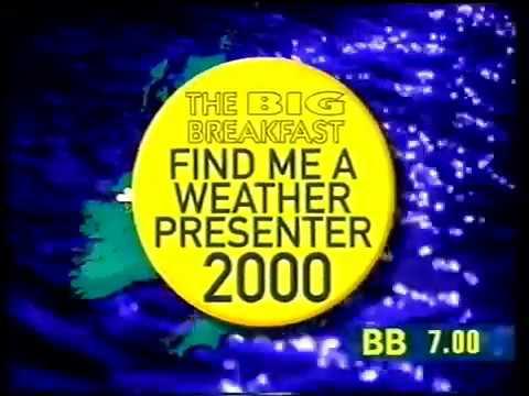 Big Breakfast   Find Me A Weather Presenter 2000