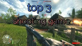 top 3 android shooting games\\2017-18
