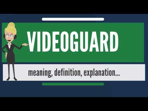 What is VIDEOGUARD? What does VIDEOGUARD mean? VIDEOGUARD meaning,  definition & explanation