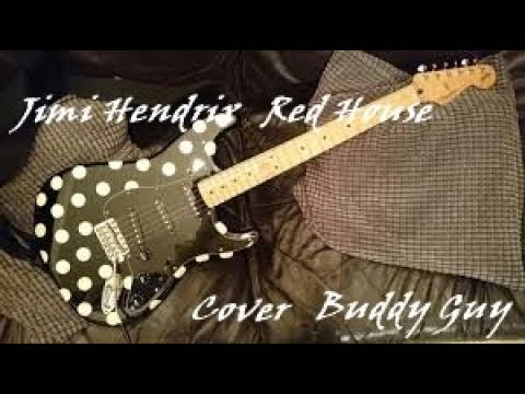 Jimi Hendrix 『 Red House』 Cover  Buddy Guy