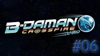 (FR) B-Daman Crossfire Episode 6: Le Crossfire Est-Ouest
