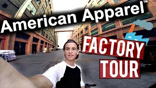 AMERICAN APPAREL FACTORY TOUR!