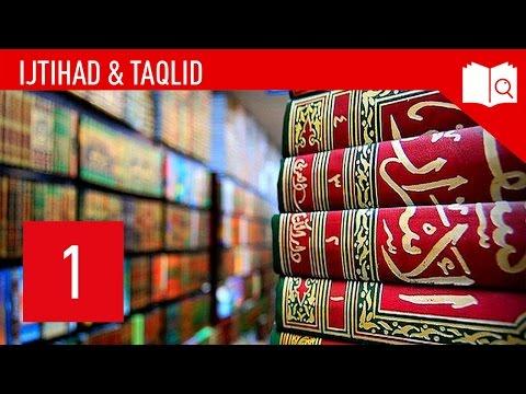 1. Ijtihad & Taqlid - Einleitung