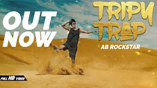 AB ROCKSTAR - TRIPY TRAP | New Song |  Official Music Video 2018