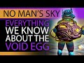 Void Egg, Everything We Know About the Latest No Man's Sky Mystery | The Melody of the Egg NMS Xaine
