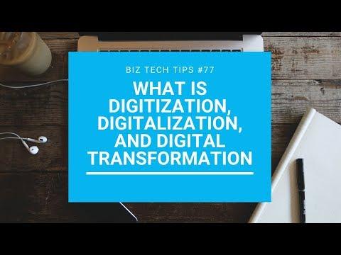 What Is Digitization, Digitalization, And Digital Transformation