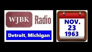 WJBK-RADIO IN DETROIT, MICHIGAN (NOVEMBER 23, 1963)