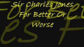 Download Sir Charles Jones (For Better Or Worse)