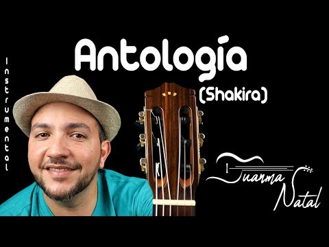 Antología (Shakira) INSTRUMENTAL - Juanma Natal - Lyrics - Guitar