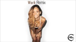 Rihanna - Work ft. Drake (HBz House/Electro Remix)