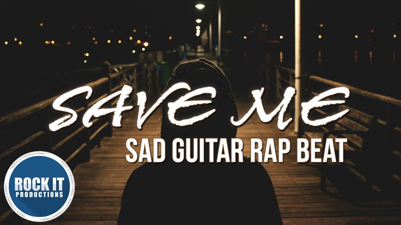 Deep Sad Guitar Rap Beat 2019 - Save Me (RockItPro com)