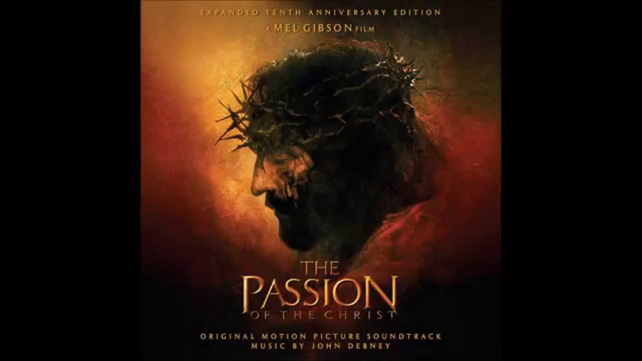 John Debney - The Passion Of The Christ - Original Motion Picture Soundtrack