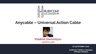 Anycable - Universal Action Cable - RubyConfMY 2017