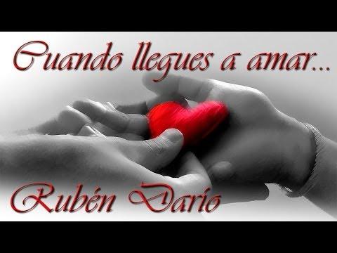 """Rubén Darío """"Cuando llegues a amar"""""""