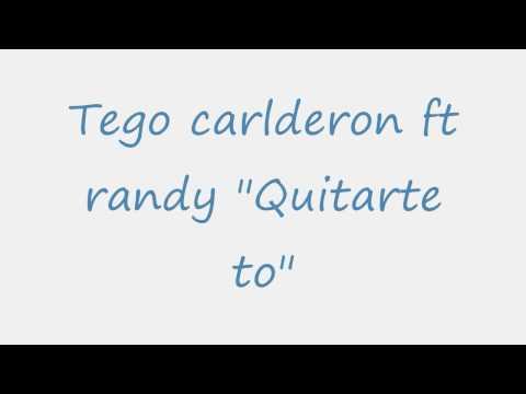 """Tego Carlderon ft Randy """"Quitarte to"""" w/ lyrics on screen"""