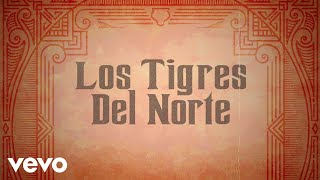Los Tigres Del Norte - Mujeres Divinas (Lyric Video)