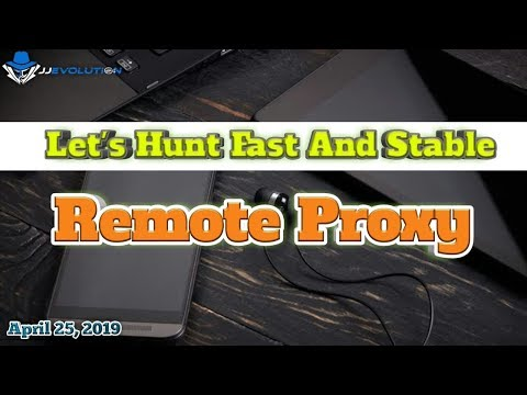 Let's Hunt Fast And Stable Remote Proxy | 04/25/19