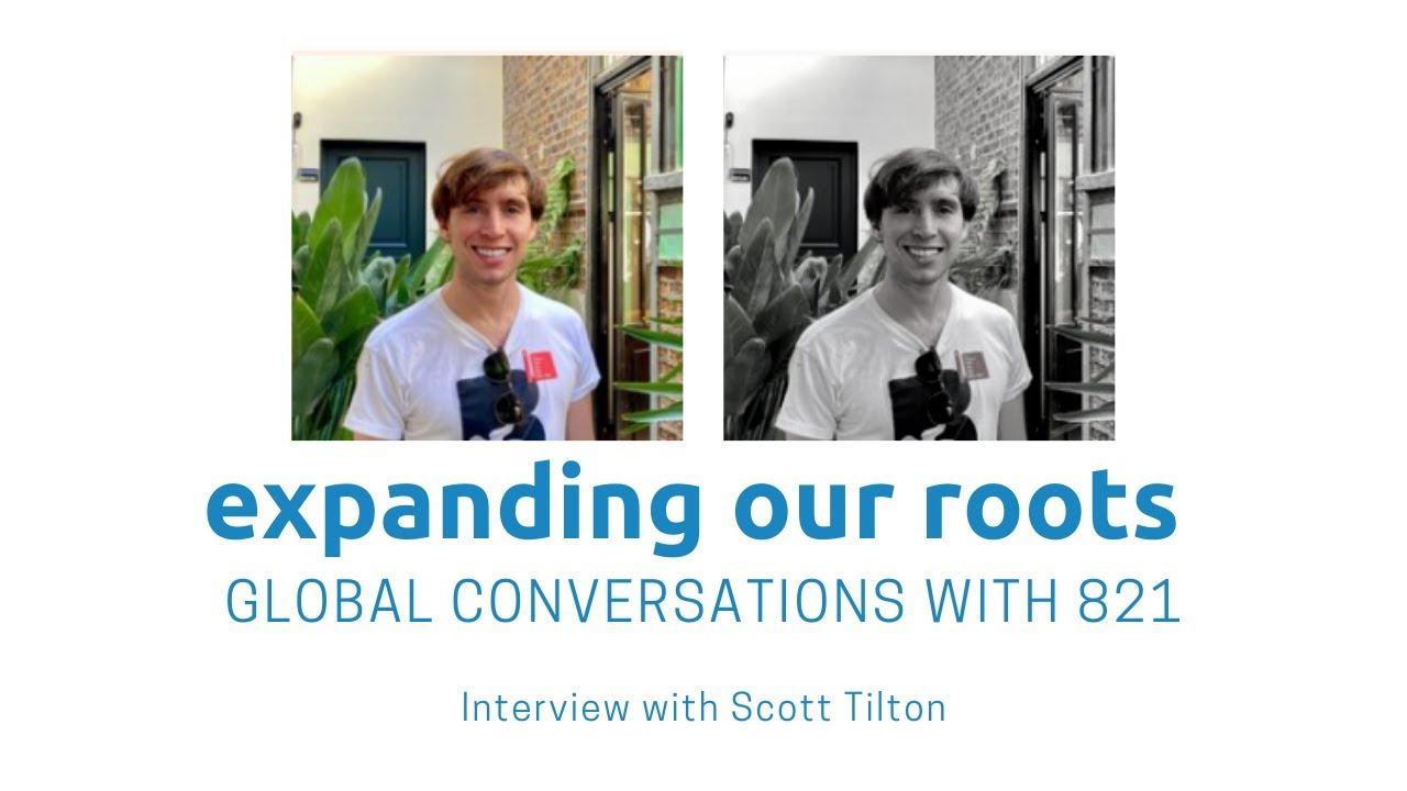 Expanding Our Roots: Scott Tilton