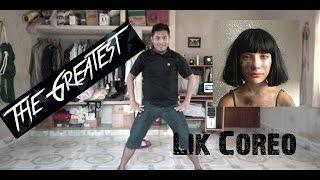SIA - The Greatest (Coreografia Lik)