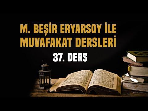 El-Muvafakat Dersleri 37. Ders (M. Beşir Eryarsoy)