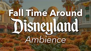 Fall Time Around Disneyland Ambience | Autumn Disneyland & DCA Halloween Ambience & Music