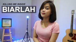 BIARLAH - KILLING ME INSIDE ( AKUSTIK COVER BY SASA TASIA )