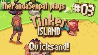 🐼 Tinker Island - Part 03 - Quicksand, NOOOOOOOOO!