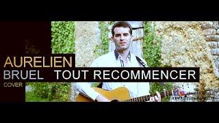Aurélien - Tout recommencer [Patrick Bruel Cover Reprise]