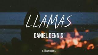 Llamas - Daniel Dennis / Letra