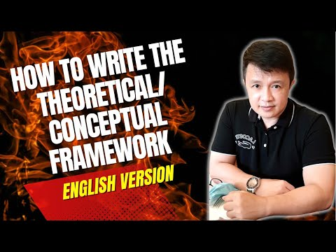 How To Write The Theoretical Conceptual Framework  (video 5, Part 2)