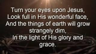 Turn Your Eyes Upon Jesus  Lyrics   YouTube