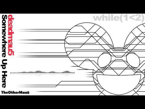 Deadmau5 - Somewhere Up Here