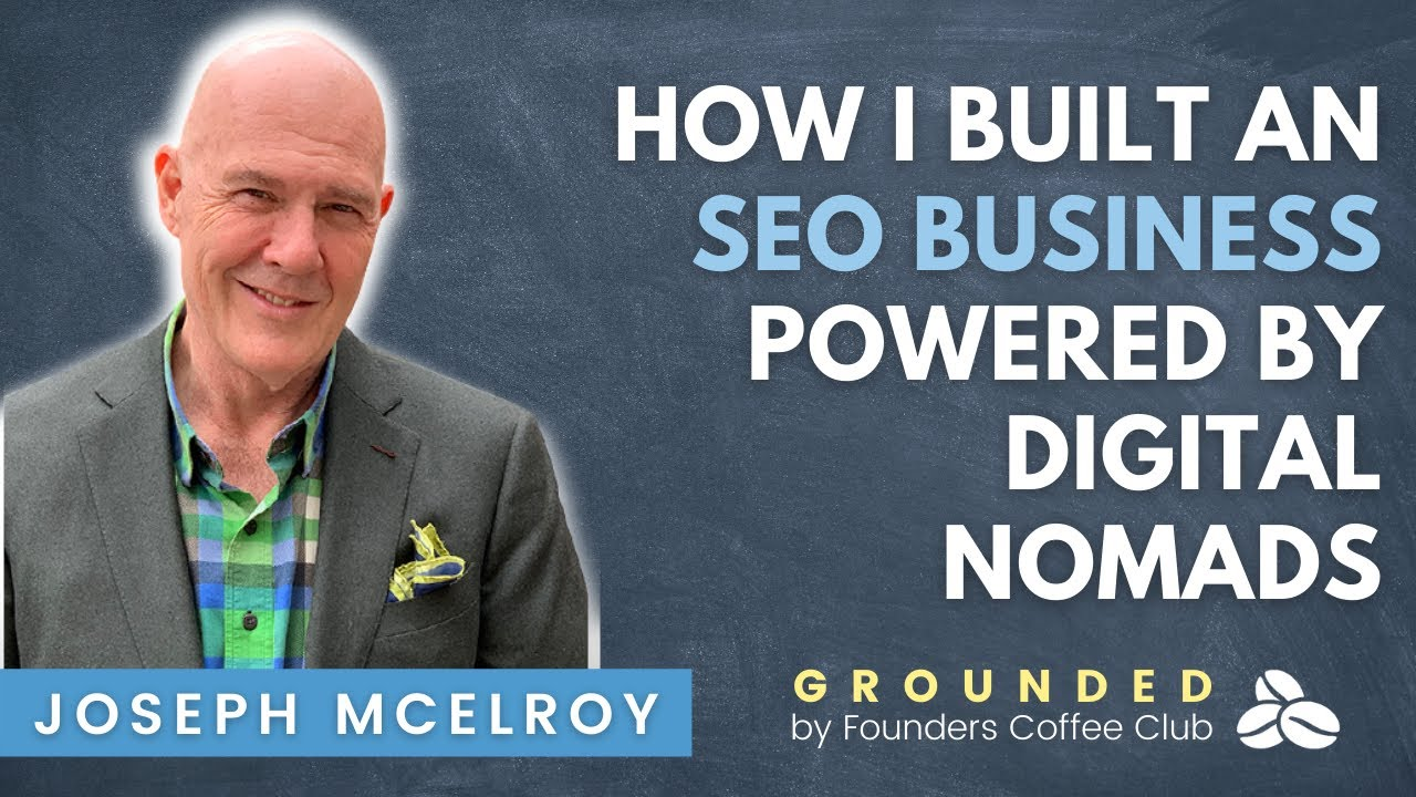 How I Built an SEO Business Powered by Digital Nomads - Grounded by Founders Coffee Club