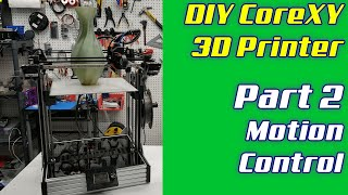 DIY CoreXY 3D Printer | LayerFused X301 Part 2 - Motion Control