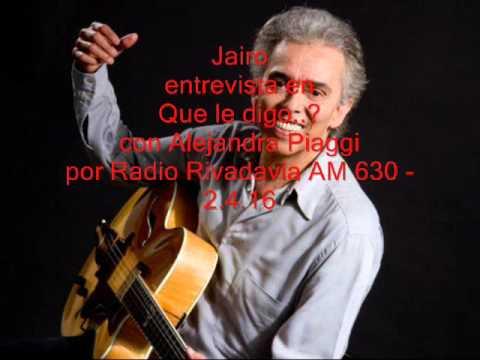 Jairo entrevista en Que le digo..? por Radio Rivadavia AM 630