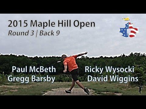The Disc Golf Guy - Vlog #302 - 2015 Maple Hill Open - McBeth, Wysocki, Barsby, Wiggins R3B9