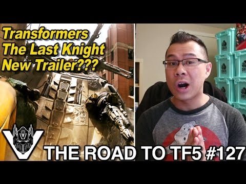 When is the NEW Transformers The Last Knight Trailer?? - [THE ROAD TO TF5 #127]