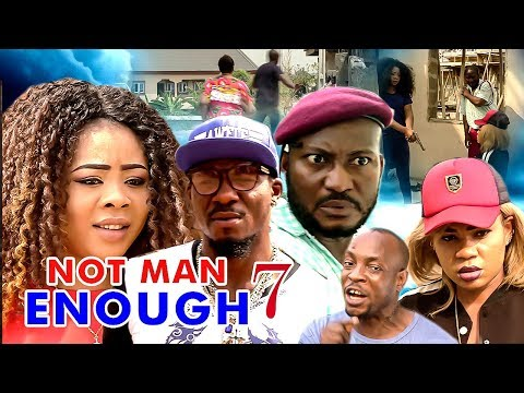 Not Man Enough 7 - 2017 Latest nigerian Nollywood Movies