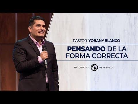 Pensando de la forma correcta - Pastor Yobany Blanco