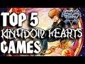 Top Five Kingdom Hearts Games