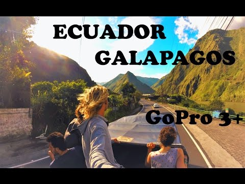 Backpacking Ecuador & Galapagos - GoPro 3+ 720p Travel South America