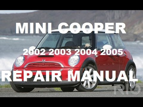 mini cooper 2002 2003 2004 2005 repair manual youtube rh youtube com Mini Cooper S JCW 2004 Mini Cooper Radio Manual