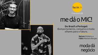 FashionHUB - #medáoMIC! | #14: Fábio Mariano e Nelson Pinheiro