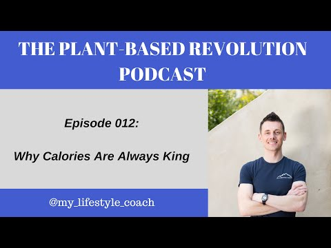 Why Calories Are Always King [#012]