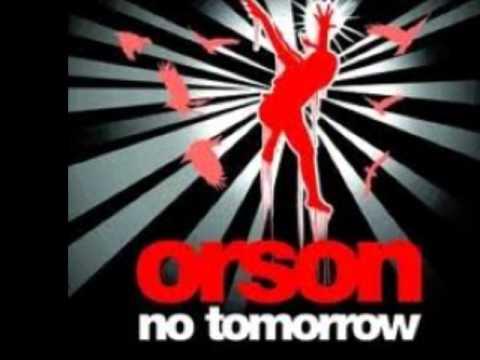 Orson-No Tomorrow