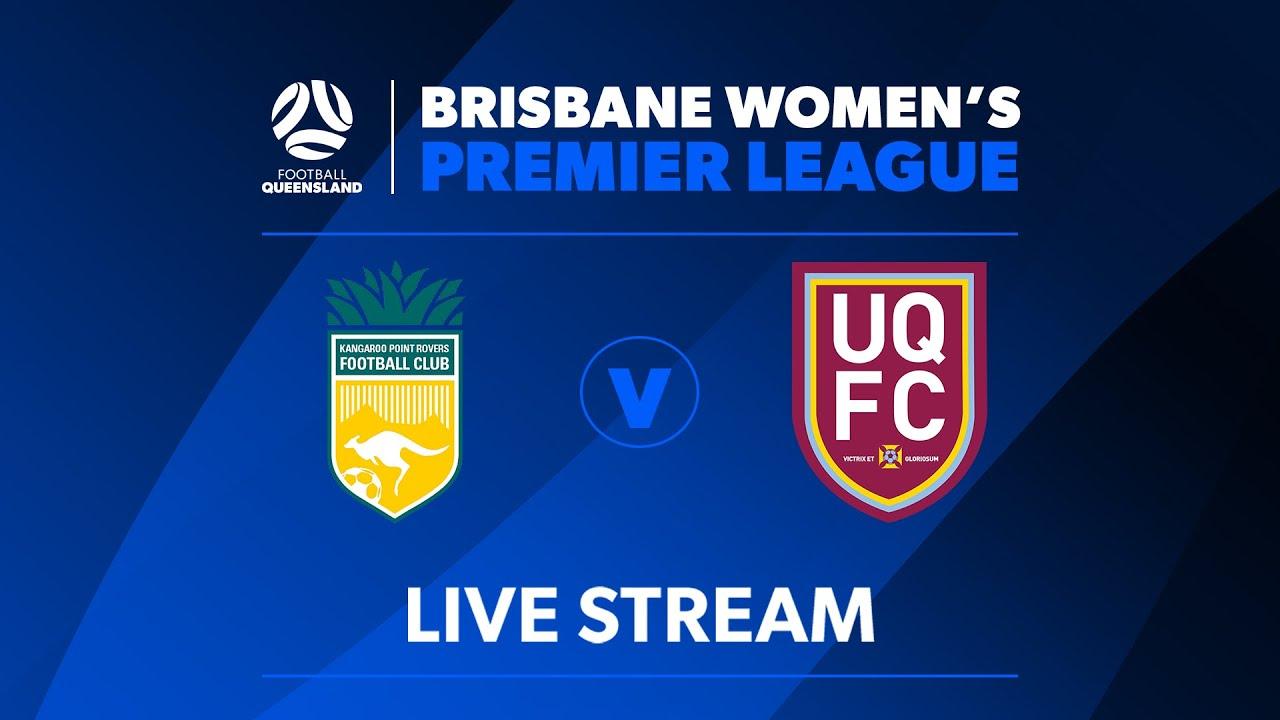 Brisbane Women's Premier League R13: Kangaroo Point Rovers vs. UQFC